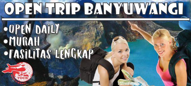 Open trip Banyuwangi, paket wisata banyuwangi murah, trip banyuwangi murah