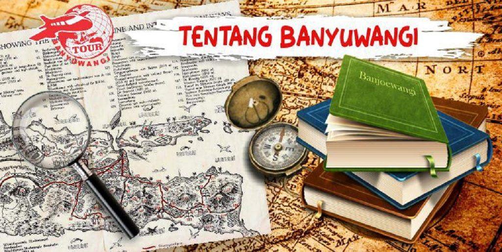 Tentang banyuwangi, informasi seputar banyuwangi, sejarah kebudayaan banyuwangi