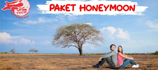 HONEYMOON TOUR BANYUWANGI 2 HARI 1 MALAM (B)