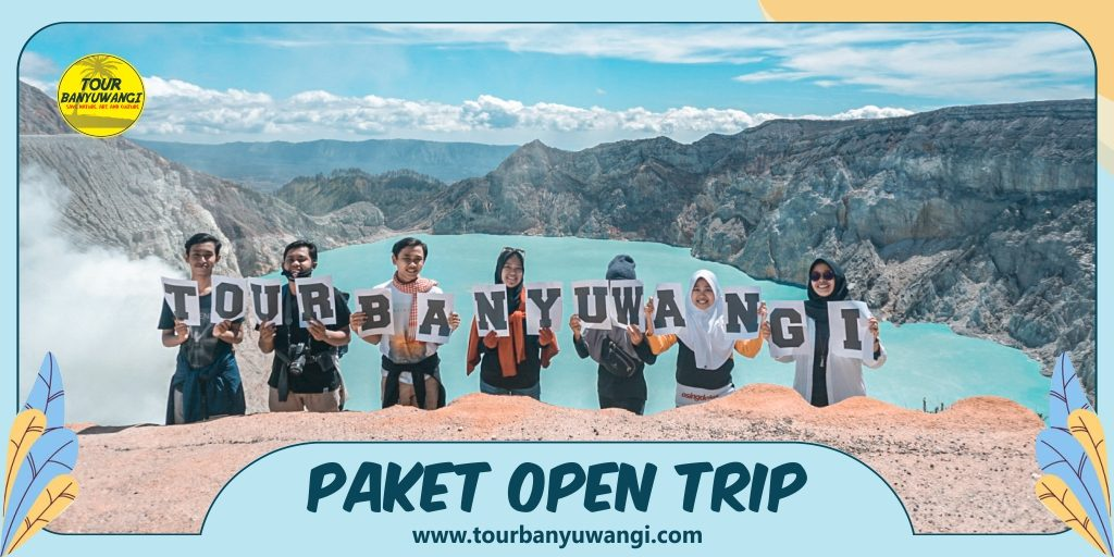 Open Trip Banyuwangi, Open Trip Kawah Ijen, Paket Wisata Banyuwangi.