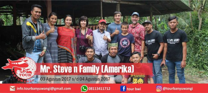 Mr Steve n Family Amerika Trip to Banyuwangi with Tour Banyuwangi
