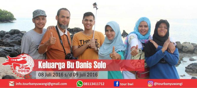 Keluarga Bu Danis Solo Tour to Banyuwangi