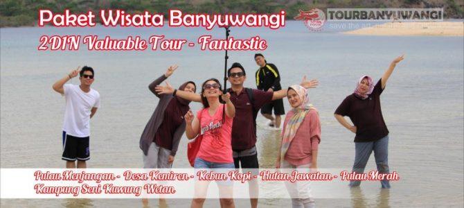 Paket Wisata Banyuwangi 2 Hari 1 Malam Valuable Tour – Fantastic
