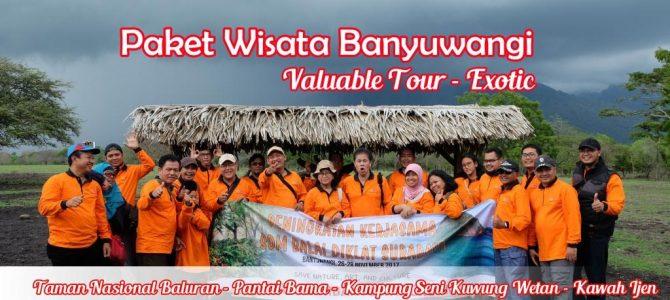 Paket Wisata Banyuwangi 2 Hari 1 Malam Valuable Tour – Exotic