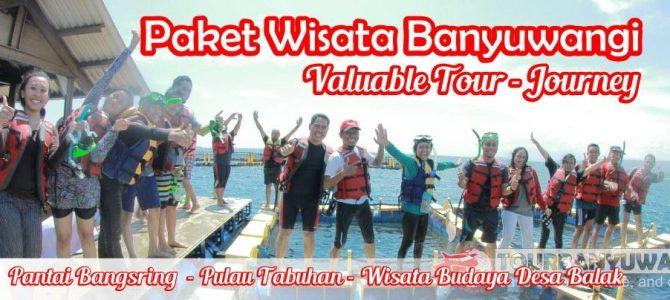 Paket Wisata Banyuwangi 1 Hari 1 Malam Valuable Tour – Journey