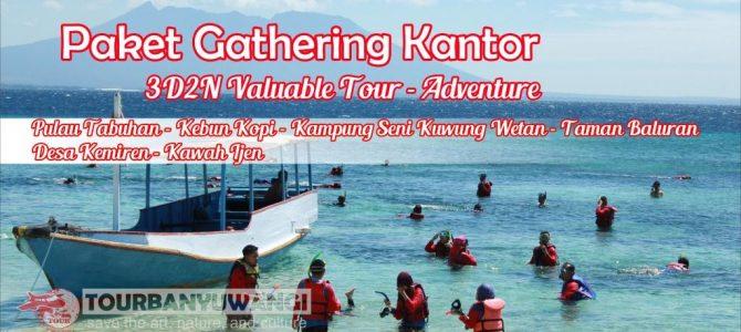 Paket Gathering Kantor di Banyuwangi 3 Hari 2 Malam Valuable Tour – Adventure