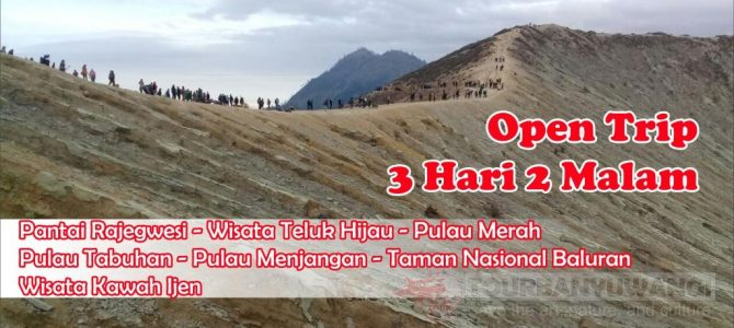 Open trip Banyuwangi 3 Hari 2 Malam Explore the Sunrise of Java