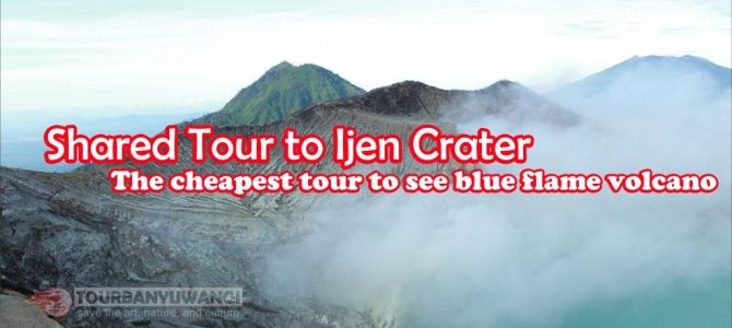 Shared Tour to Ijen Crater and See the Blue Flame Volcano