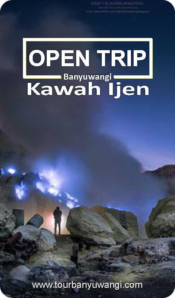 open trip ijen murah, open trip ijen 2018, kawah ijen banyuwangi