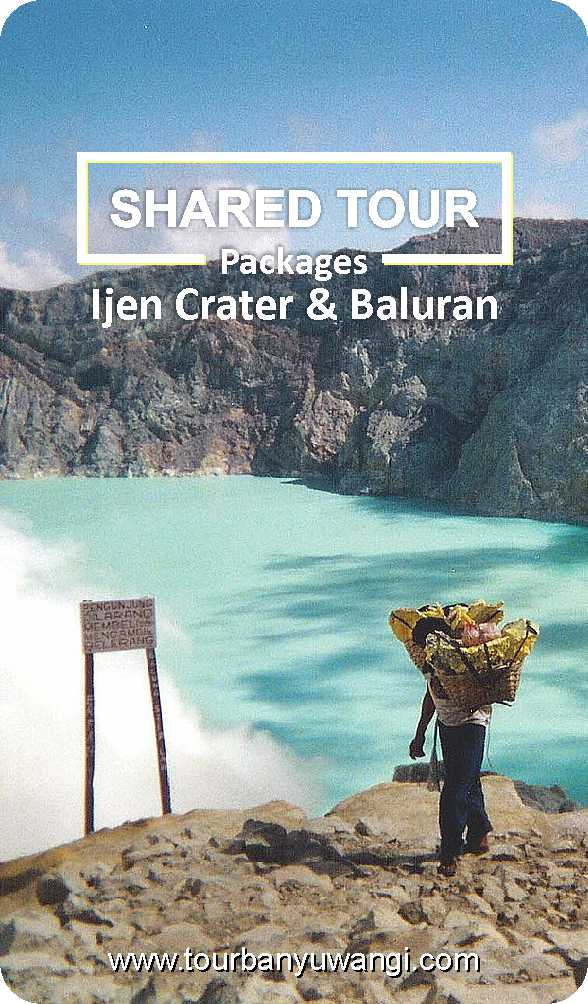 ijen crater, sharing tour to ijen baluran, backpacking trip to ijen crater